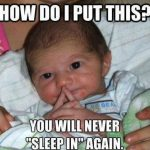 Baby Memes - how do i put this