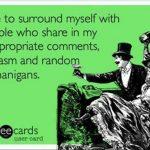 Funny Ecards - i like to surround myself