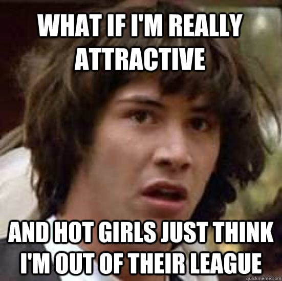 Funny Memes - what if im really attractive