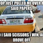 Funniest Memes: a cop just pulled me over