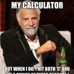 Funny Memes - i dont always clear