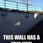 Funny Memes - this wall has free wifi