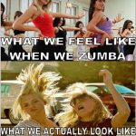 Funny Memes - when we zumba