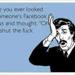 Funny Ecards - have you ever looked