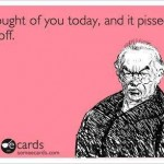 Funny Ecards - i thought of you