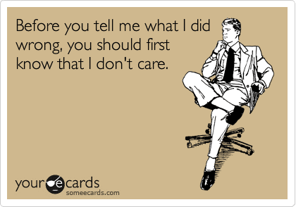 Funny Ecards: before you tell me