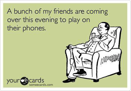Funny Ecards: a bunch of my friends