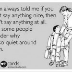 Funny Memes - Ecards - mom always told me