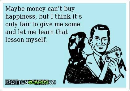 Funny Memes - Ecards - money cant buy