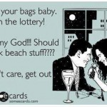 Funny Memes - Ecards - pack your bags baby