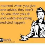 Funny Memes - Ecards - that moment when you give