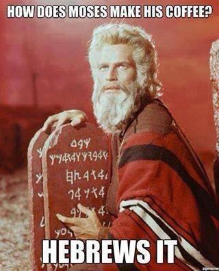 Funny Memes - hebrews it