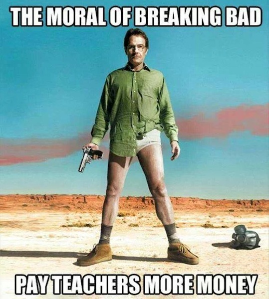 Funny Memes - the moral of breaking bad