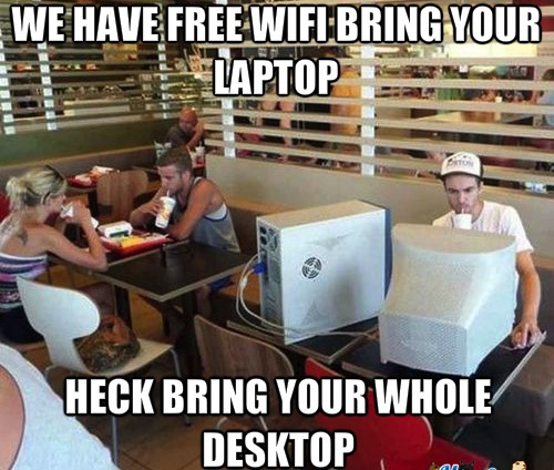 Funny Memes - we have free wifi