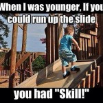 Funny Memes -if you could run up the slide