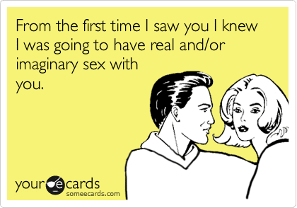 Funny Ecards - from the first time