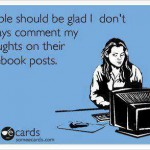 Funny Memes - Ecards - people should be glad