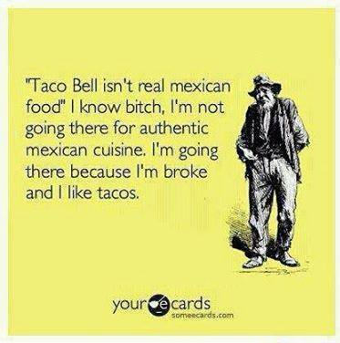 Funny Memes - Ecards - taco bell