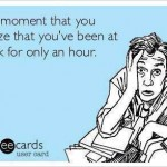 Funny Memes - Ecards - that moment when