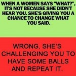 Funny Memes - when a woman says