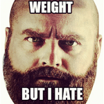 Funny Memes -i would lose weight