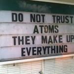 Funniest Memes - do not trust atoms