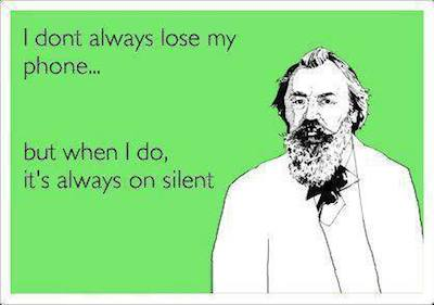 Funny Ecards - i dont always lose my phone