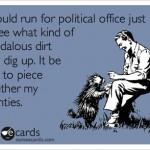 Funny Memes - Ecards - run for office