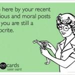 Funny Memes - Ecards - still a hypocrite