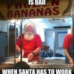Funny Memes - santa working two jobs