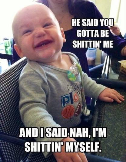 Funny Baby Memes - shittin me