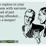 Funny Memes - Ecards - sarcasm with sarcasm