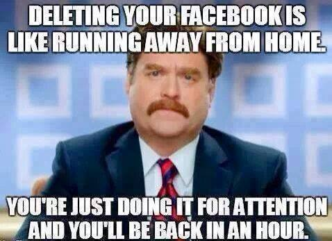 Funny Memes - deleting your fb