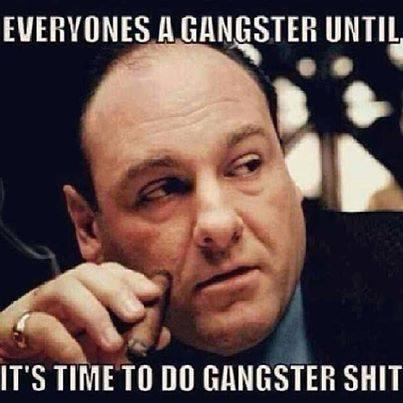Funny Memes - everyones a gangster