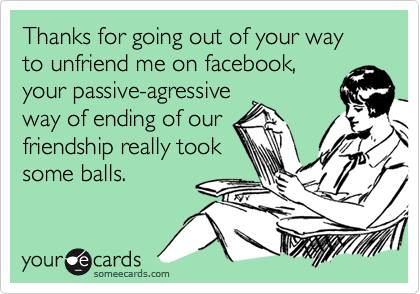 Funny Memes - Ecards - unfriend on facebook