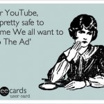 Funny Ecards - dear youtube