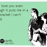 Funny Memes - Ecards - still love you
