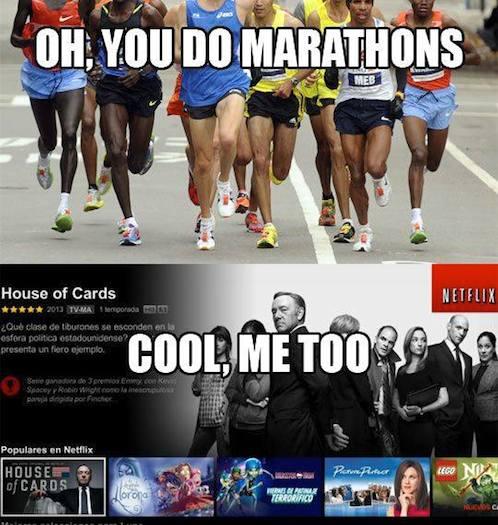 Funny Memes - you do marathons
