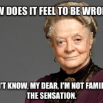 Funny Memes: Being wrong feels like what