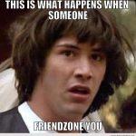 FunnyMemes: Friend Zone!